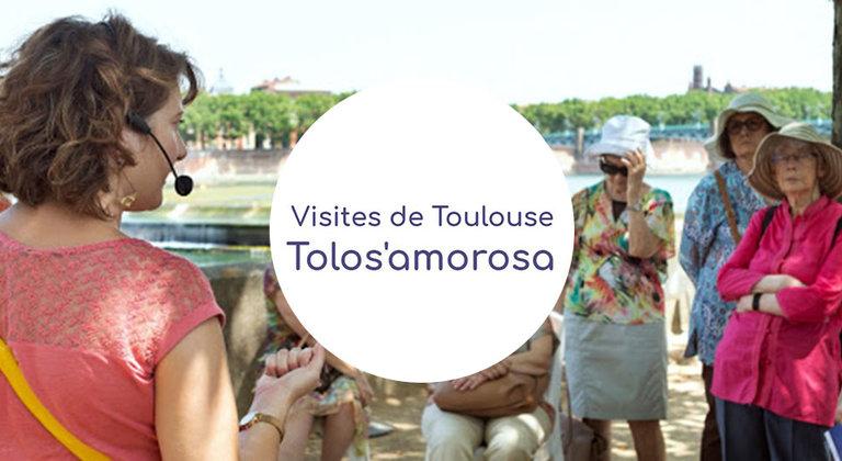 Visites de Toulouse - Tolos'amorosa